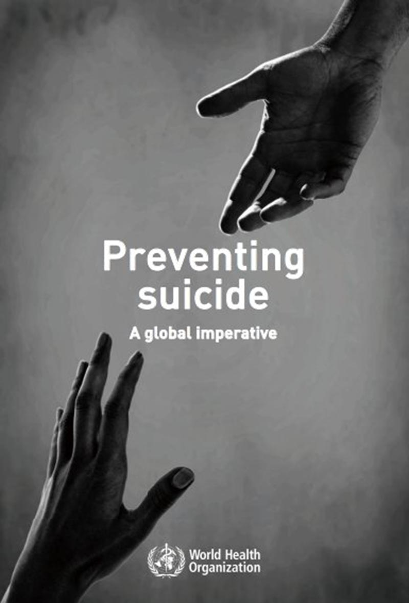 Preventing Suicide, A Global Imperative. Courtesy: World Health Organization